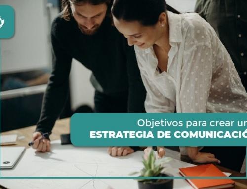 5 Objetivos para crear una estrategia de comunicación para tu organización